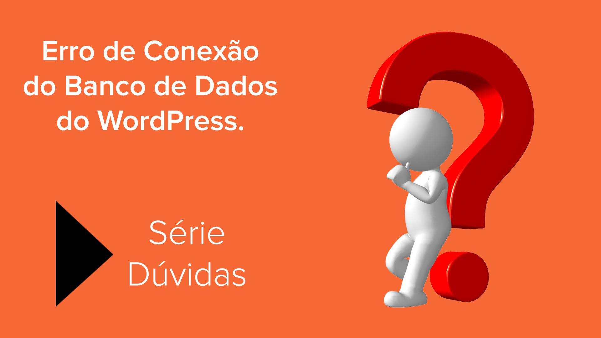 Corrigir Erro ao estabelecer uma conexão com o banco de dados do WordPress