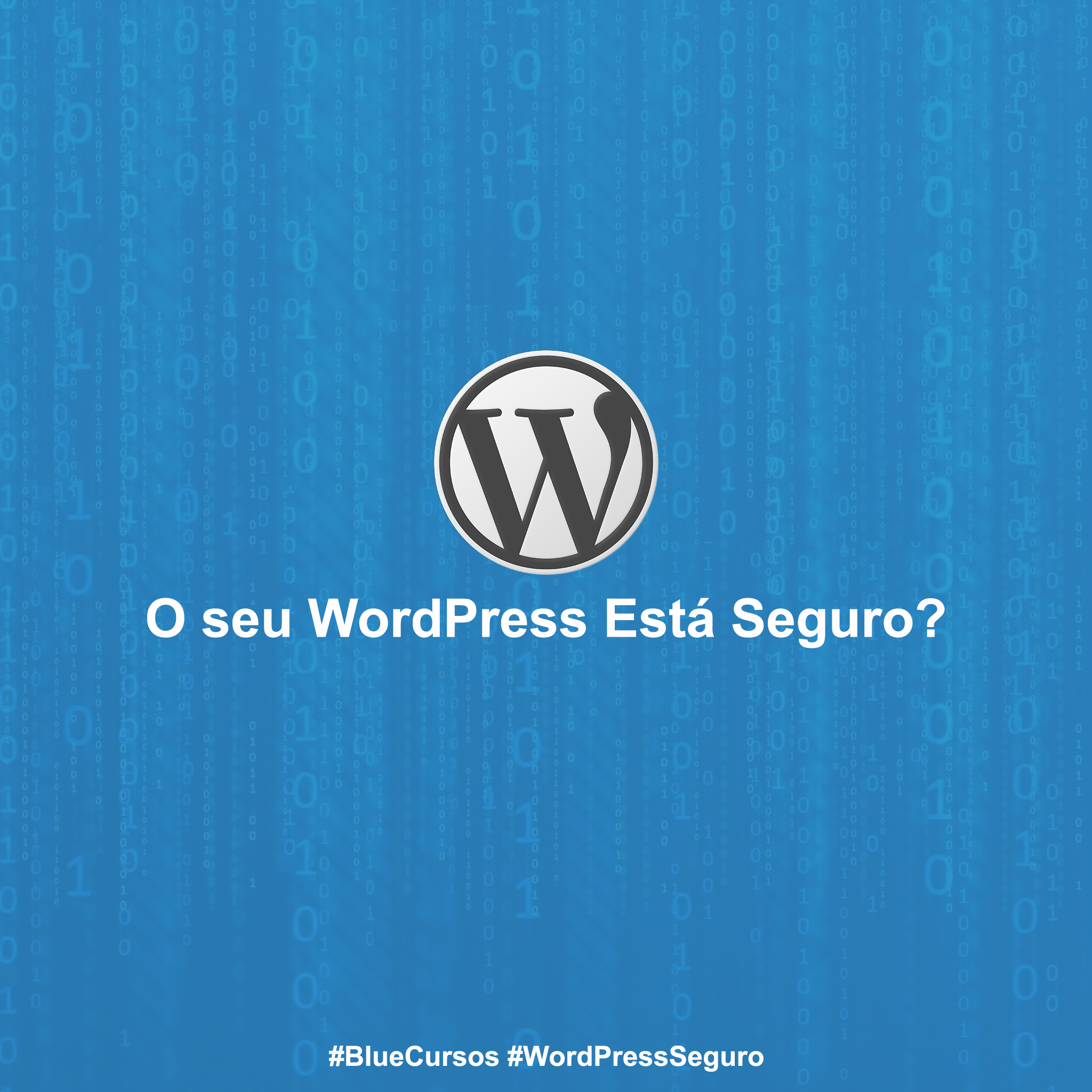 WordPress Seguro - Treinamento de Segurança em WordPress